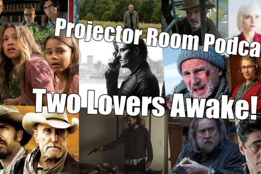 """Podcast: Projector Room Episode 91 """"Two Lovers Awake!"""" 30/06/2021"""