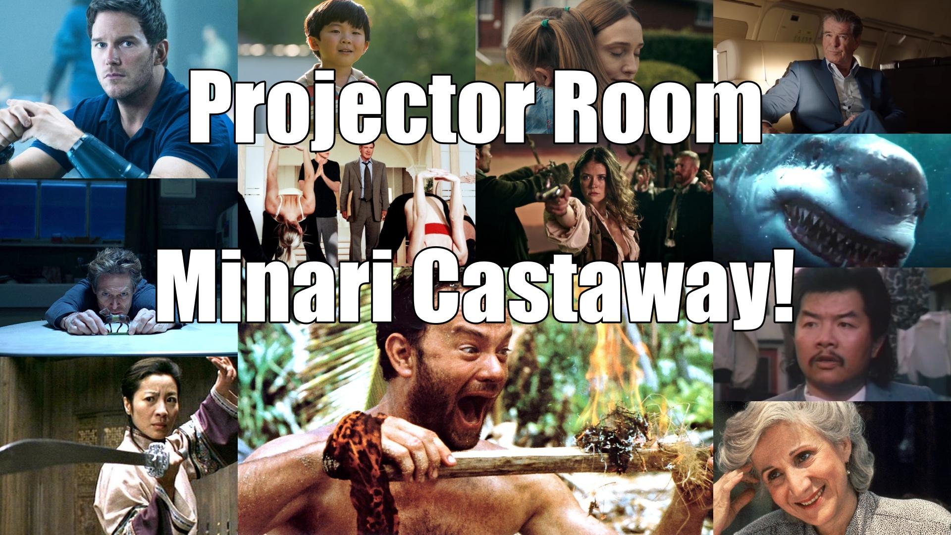 """Podcast: Projector Room #87 """" Minari Castaway! 05/05/2021"""